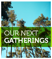Our Next Gatherings